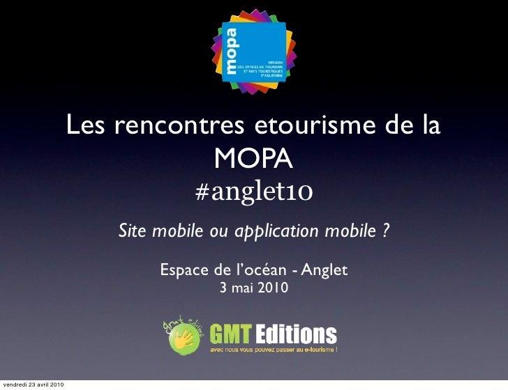 Les rencontres etourisme de la                                     MOPA                                       #anglet10   ...