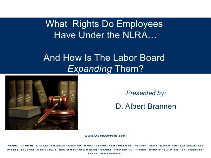 What Rights do employees Have Under The NLRA ..And How is the Labor Board Expanding Them?5-4-11