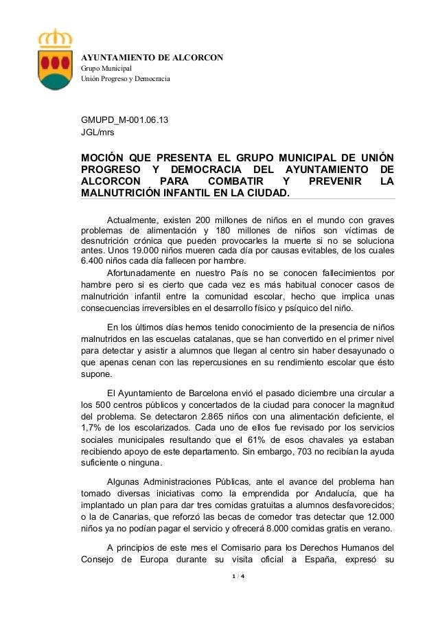 AYUNTAMIENTO DE ALCORCON Grupo Municipal Unión Progreso y Democracia  GMUPD_M-001.06.13 JGL/mrs  MOCIÓN QUE PRESENTA EL GR...