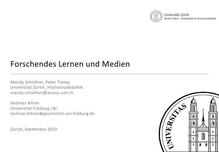 Forschendes Lernen und Medien <ul><li>Mandy Schiefner, Peter Tremp </li></ul><ul><li>Universität Zürich, Hochschuldidaktik...