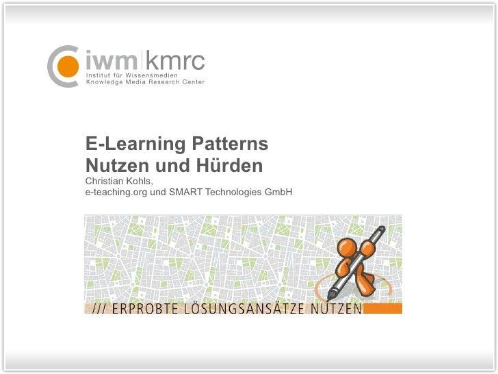 E-Learning Patterns Nutzen und Hürden Christian Kohls,  e-teaching.org und SMART Technologies GmbH