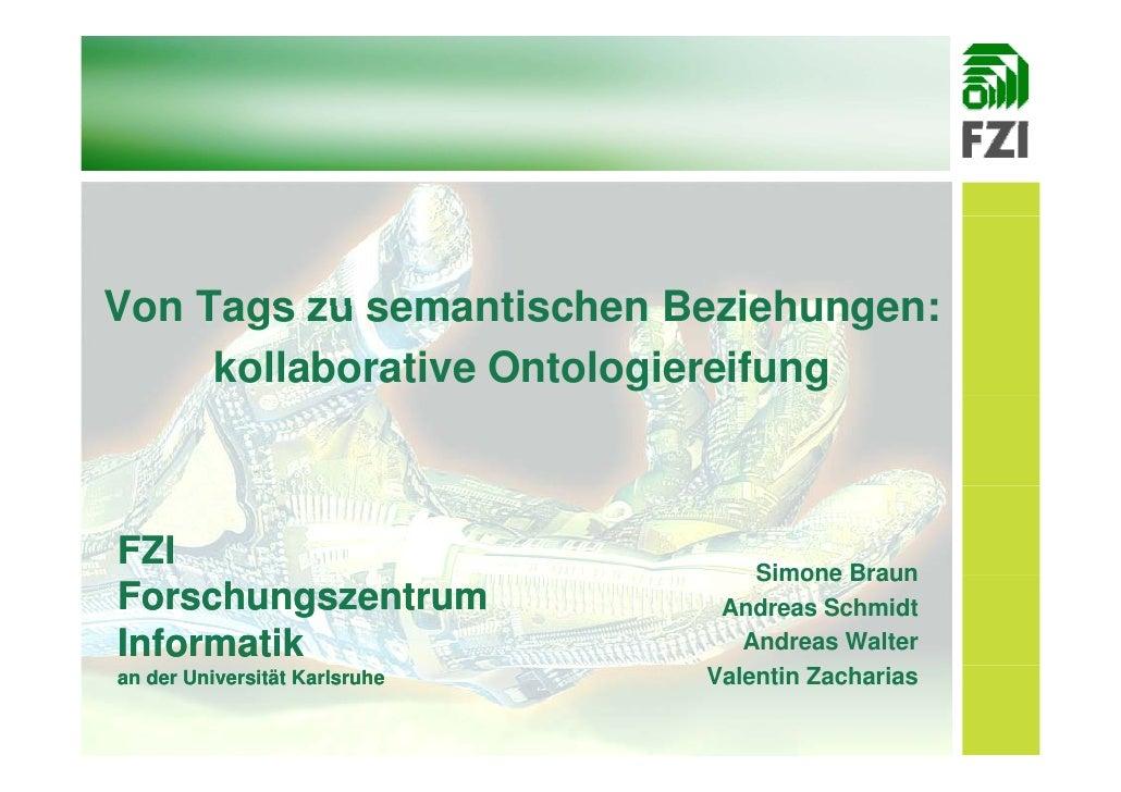 Von Tags zu semantischen Beziehungen:      kollaborative Ontologiereifung    FZI                                Simone Bra...