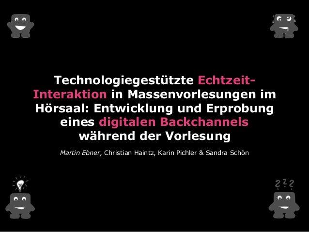 Technologiegestützte Echtzeit-  Interaktion in Massenvorlesungen im  Hörsaal: Entwicklung und Erprobung  eines digitalen B...
