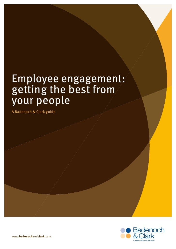 Employee engagement: getting the best from your people A Badenoch & Clark guide     www.badenochandclark.com
