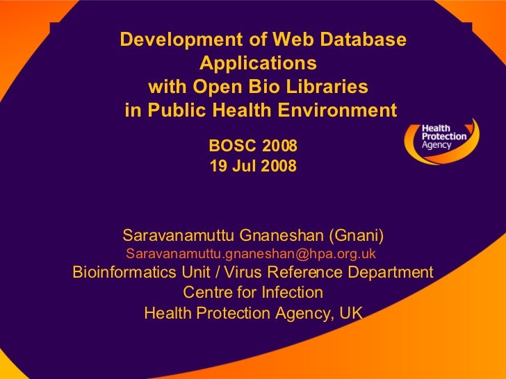 Development of Web Database Applications  with Open Bio Libraries  in Public Health Environment Saravanamuttu Gnaneshan (G...