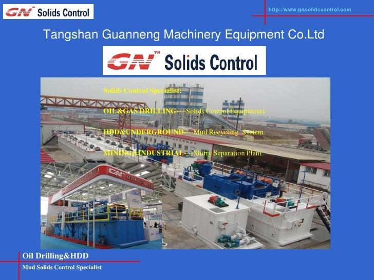 http://www.gnsolidscontrol.com            Tangshan Guanneng Machinery Equipment Co.Ltd                                    ...