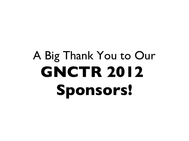 A Big Thank You to Our   GNCTR 2012   Sponsors!