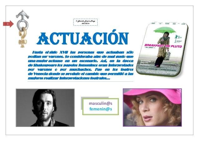 1  © Eduardo Dopico Prego 2013-2014  Actuación Hasta el siglo XVII las personas que actuaban sólo podían ser varones. Se c...
