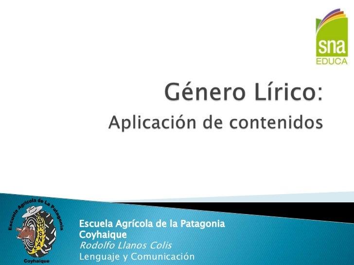Escuela Agrícola de la PatagoniaCoyhaiqueRodolfo Llanos ColisLenguaje y Comunicación