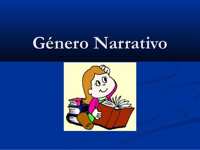Género Narrativo NB4 (6° Básico)
