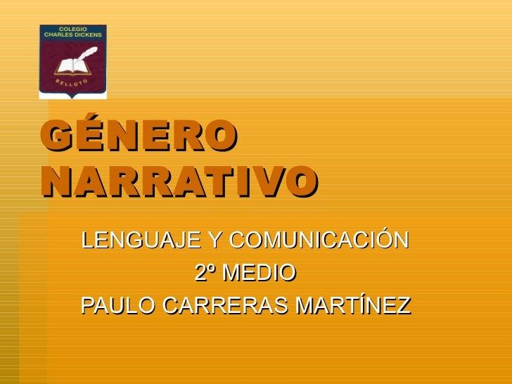 GÉNERO NARRATIVO LENGUAJE Y COMUNICACIÓN 2º MEDIO PAULO CARRERAS MARTÍNEZ