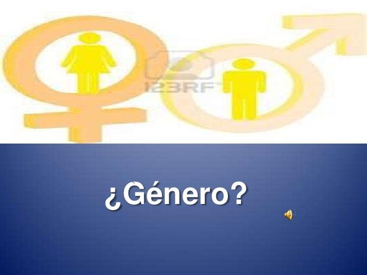 ¿Género?