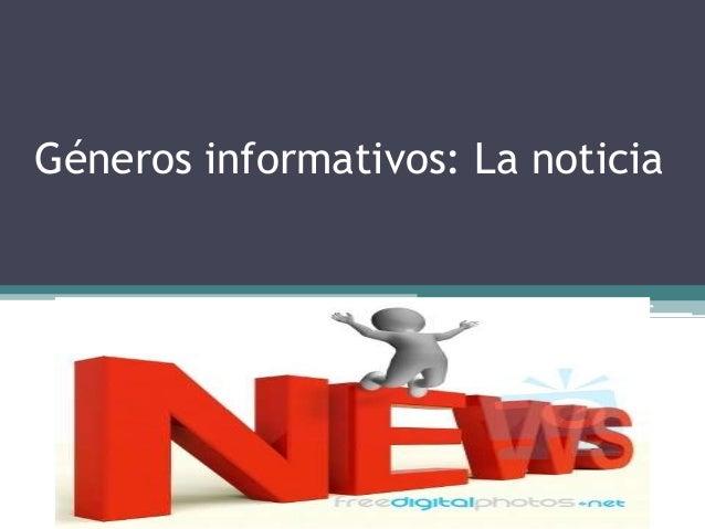 Géneros informativos: La noticia