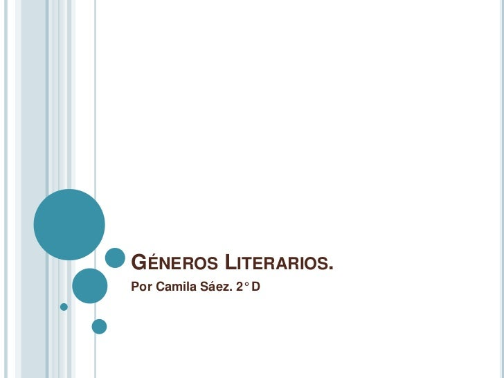 GÉNEROS LITERARIOS.Por Camila Sáez. 2° D