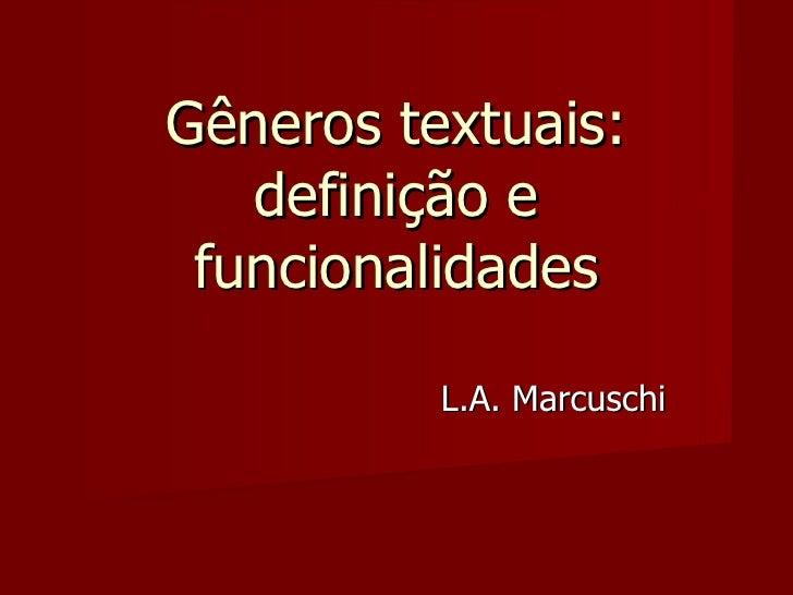 Gêneros textuais: definição e funcionalidades L.A. Marcuschi