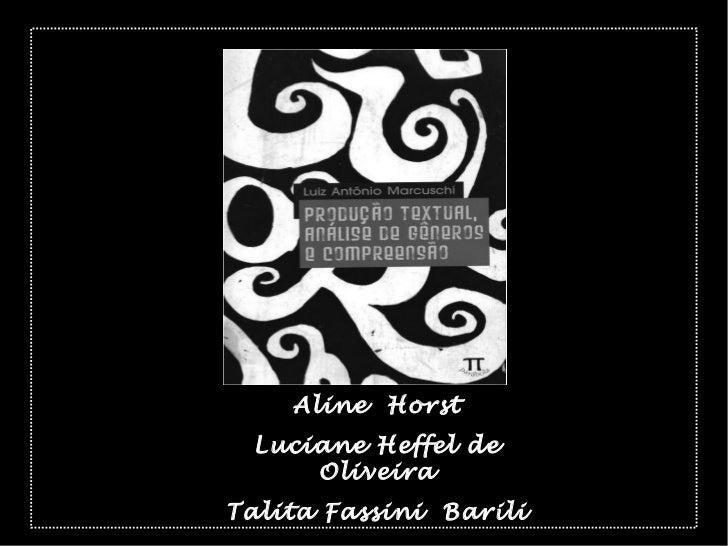 Aline Horst Luciane Heffel de     OliveiraTalita Fassini Barili