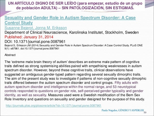 sexuality and gender role in autism spectrum disorder a case control study Pubmed view record in web of science® ii bejerot s, eriksson jm sexuality and gender role in autism spectrum disorder: a case control study.