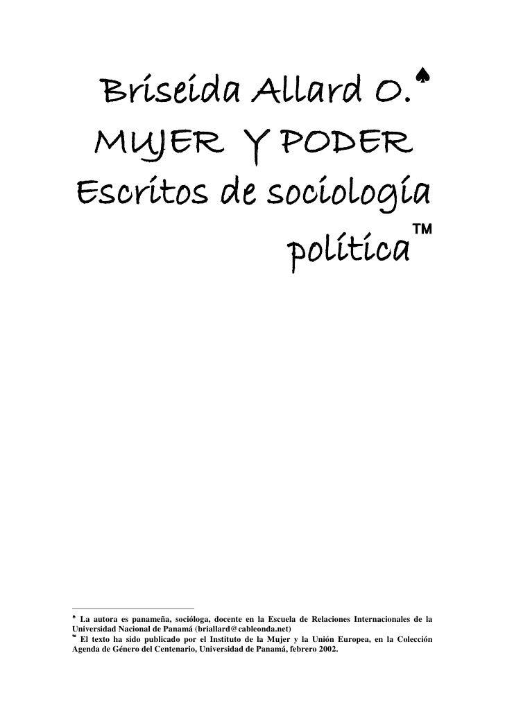   Briseida Allard O.  MUJER Y PODER Escritos de sociología                                     política        La autor...