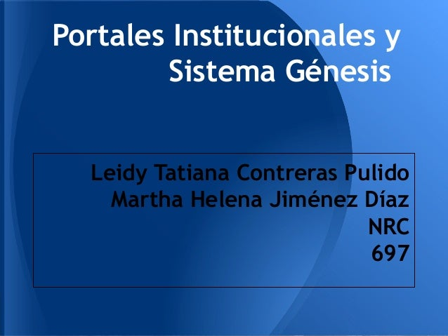 GBI Portales Institucionales y Sistema génesis.