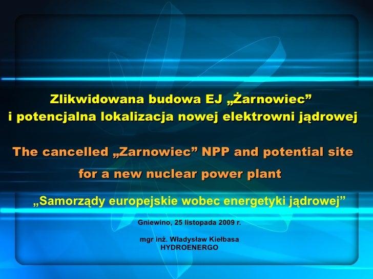 """Zlikwidowana budowa EJ """"Żarnowiec""""  i potencjalna lokalizacja nowej elektrowni jądrowej The cancelled """"Zarnowiec"""" NPP and ..."""