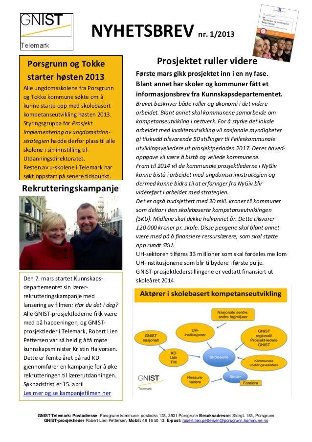 NYHETSBREV nr. 1/2013 Porsgrunn og Tokke                                           Prosjektet ruller videre               ...