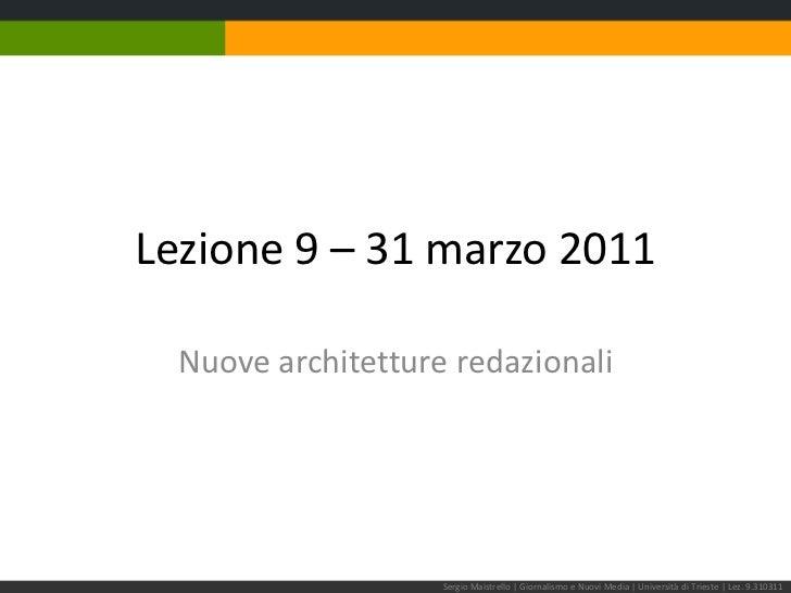 Lezione 9 – 31 marzo 2011<br />Nuove architetture redazionali<br />Sergio Maistrello   Giornalismo e Nuovi Media   Univers...