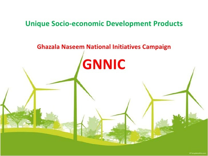Unique Socio-economic Development Products<br />GhazalaNaseem National Initiatives Campaign<br />GNNIC<br />