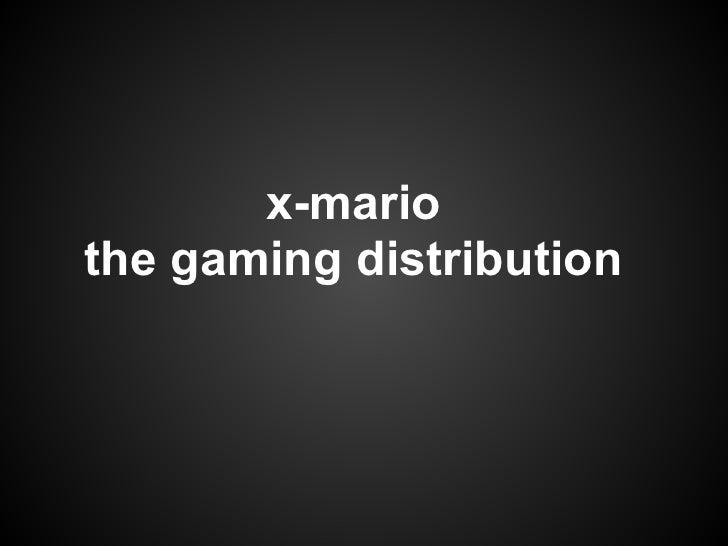 x-mariothe gaming distribution