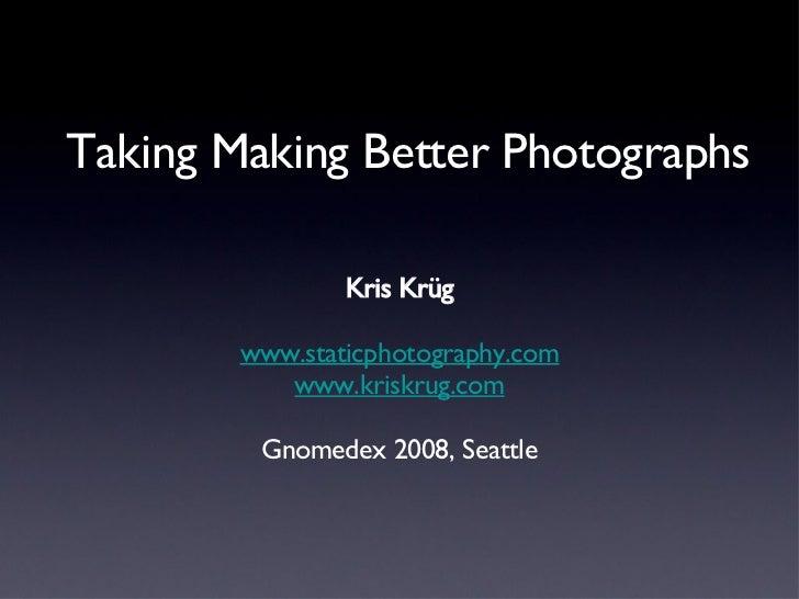 Making Better Photographs