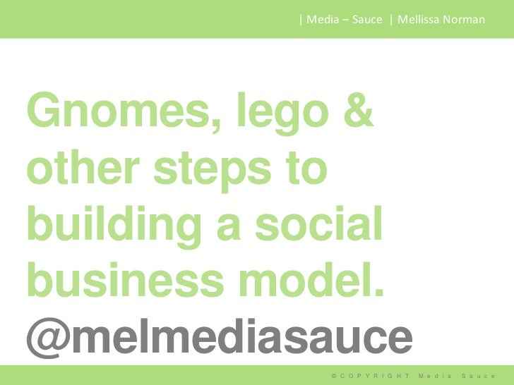 Gnomes,lego & other steps to building a social business model