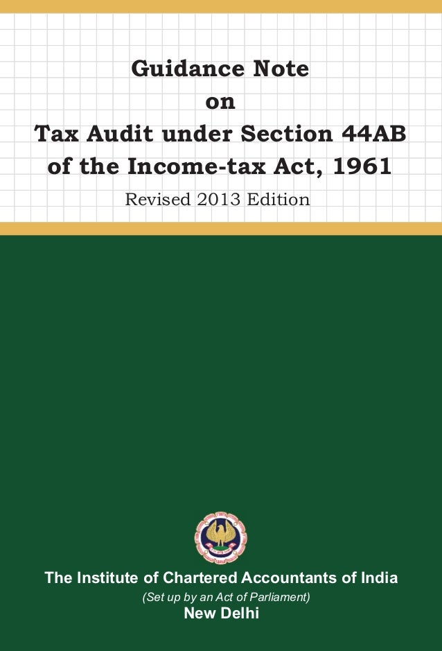 www.icai.org June/2013/1,000 (Revised) ISBN : 978-81-87080-65-7 Guidance Note on Tax Audit under Section 44AB of the Incom...