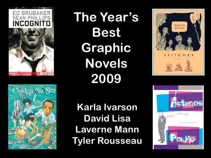 The Year's  Best Graphic Novels  2009 Karla Ivarson   David Lisa Laverne MannTyler Rousseau