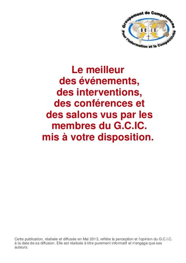 Le meilleurdes événements,des interventions,des conférences etdes salons vus par lesmembres du G.C.IC.mis à votre disposit...