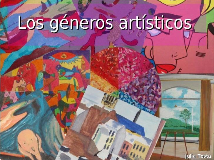Los géneros artísticos                          Julia Testa