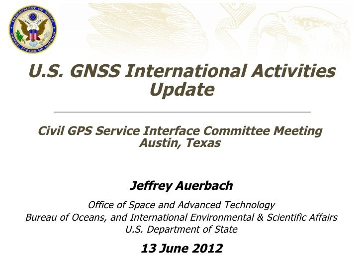 U.S. GNSS International Activities            Update  Civil GPS Service Interface Committee Meeting                   Aust...