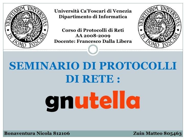 Università Ca'Foscari di Venezia                     Dipartimento di Informatica                      Corso di Protocolli ...