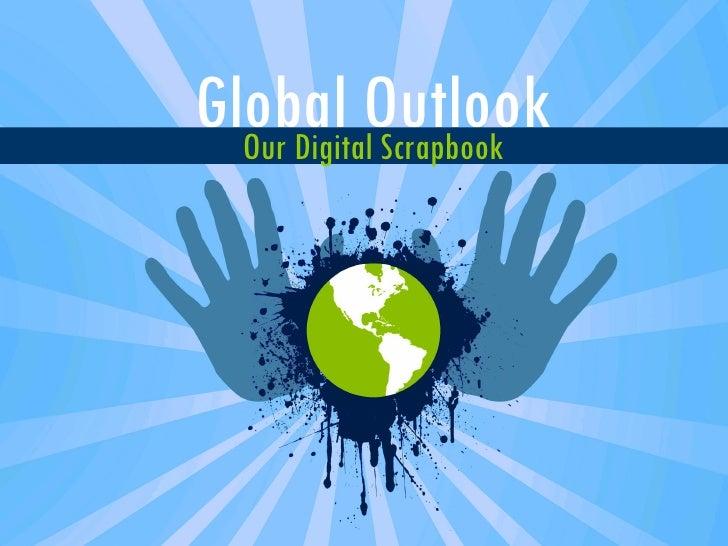 Global Outlook   Our Digital Scrapbook