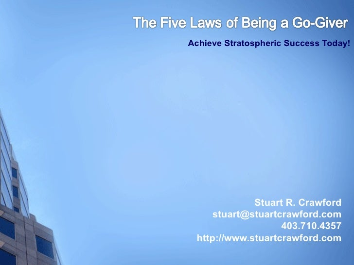 <ul><li>Achieve Stratospheric Success Today! </li></ul><ul><li>Stuart R. Crawford [email_address] </li></ul><ul><li>403.71...