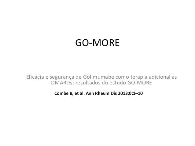 GO-MORE Eficácia e segurança de Golimumabe como terapia adicional às DMARDs: resultados do estudo GO-MORE Combe B, et al. ...