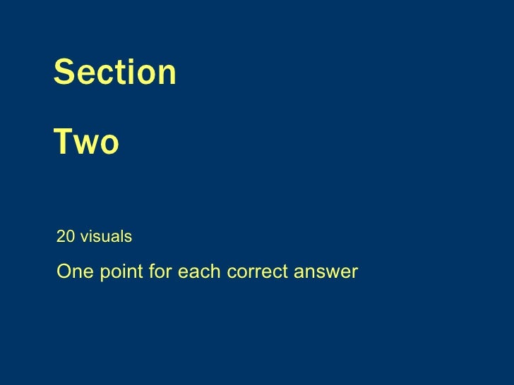 Section Two 20 visuals One point for each correct answer