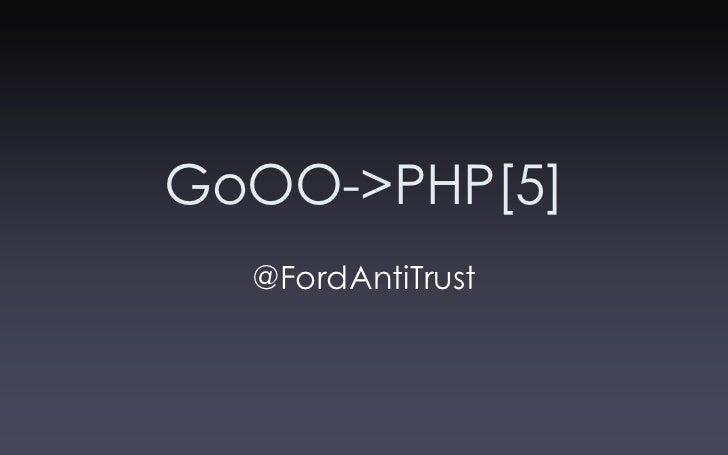 GoOO->PHP[5]   @FordAntiTrust