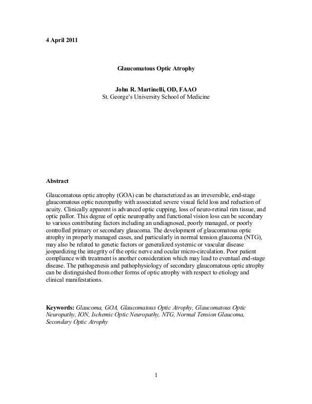 1 4 April 2011 Glaucomatous Optic Atrophy John R. Martinelli, OD, FAAO St. George's University School of Medicine Abstract...