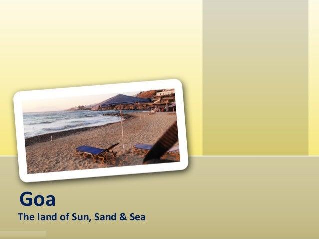 Goa The land of Sun, Sand & Sea