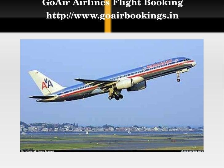 GoAir Airlines Flight Booking http://www.goairbookings.in