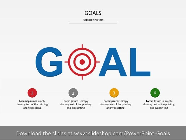 GOALS Replace this text  1 Lorem Ipsum is simply dummy text of the printing and typesetting  1I  2 Lorem Ipsum is simply d...