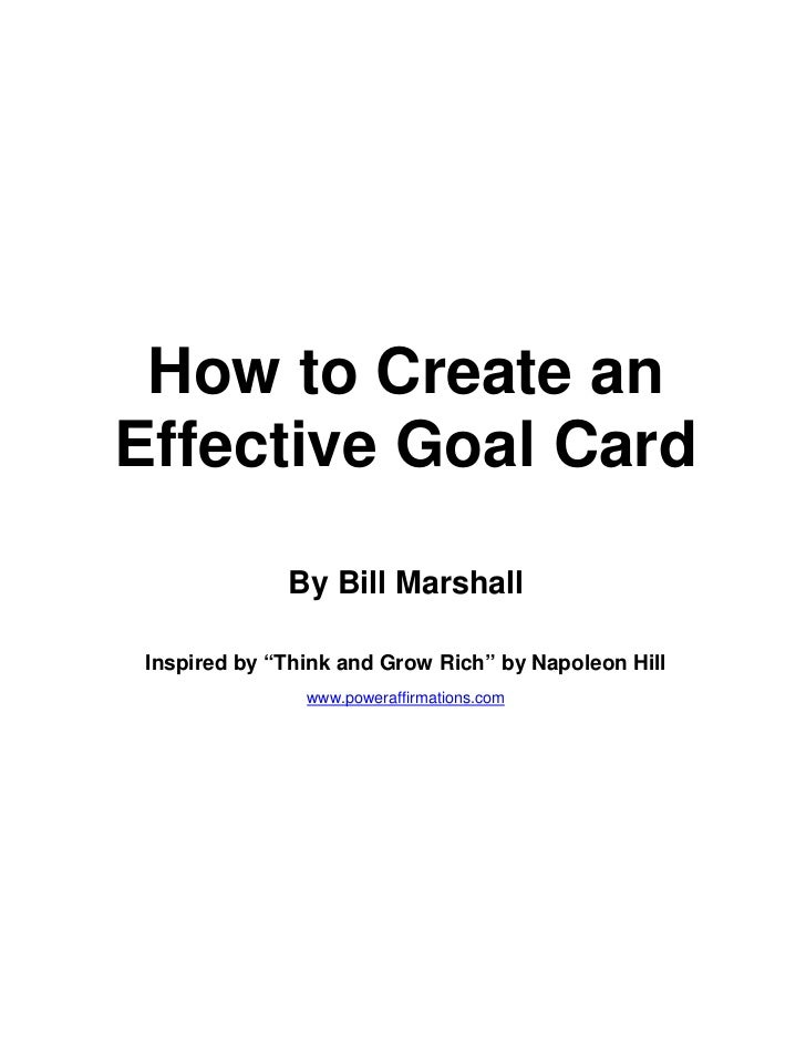 """How to Create anEffective Goal Card              By Bill Marshall Inspired by """"Think and Grow Rich"""" by Napoleon Hill      ..."""