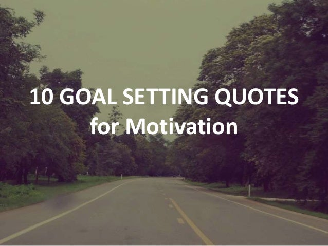 10 goal setting quotes for motivation