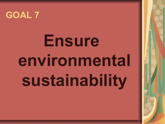 GOAL 7 Ensure environmental sustainability