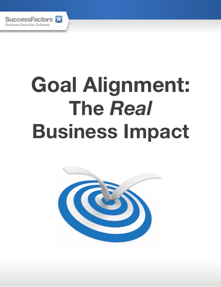 Goal Alignment:   The RealBusiness Impact