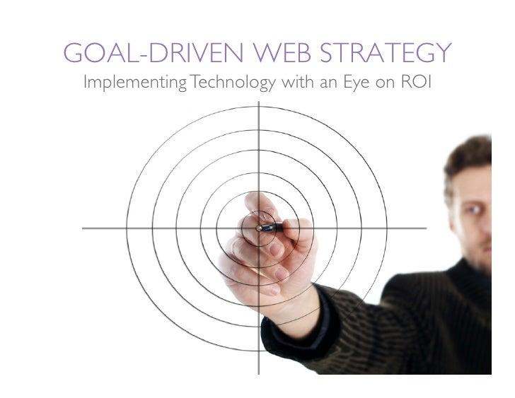 Goal Driven Web Strategy